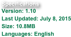 Specifications Version: 1.10 Last Updated: July 8, 2015 Size: 10.8MB Languages: English